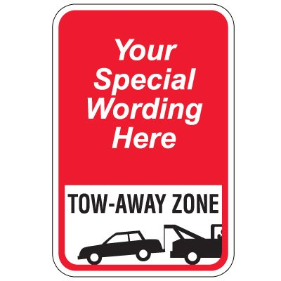Semi-Custom Worded Signs - Tow-Away Zone