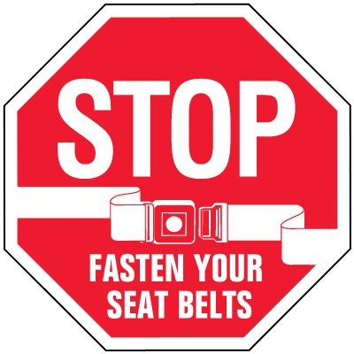 Stop Signs - Stop Fasten Your Seat Belts
