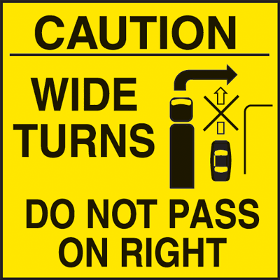 Caution Wide Turns Do Not Pass On Right Truck Safety Signs