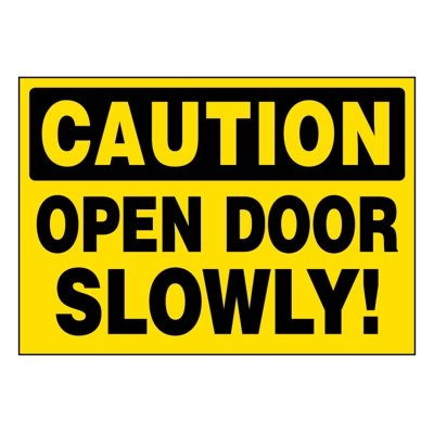 Ultra-Stick Signs - Caution Open Door Slowly