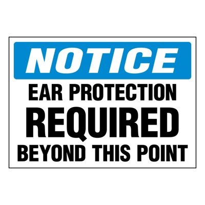 Ultra-Stick Signs - Notice Ear Protection Required