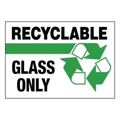 Ultra-Stick Signs - Recyclable Glass Only