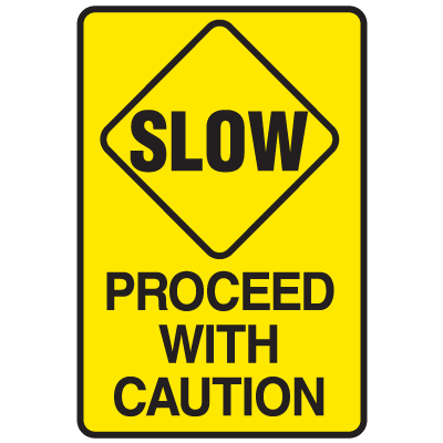 Slow Procceed With Caution Warehouse Traffic Signs