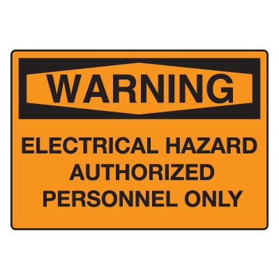 Electrical Hazard Authorized Personnel Only Warning Sign