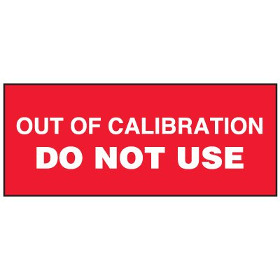 Write-On Status Roll Labels - Out of Calibration Do Not Use