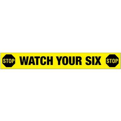 Watch Your Six - Floor Marking Strips