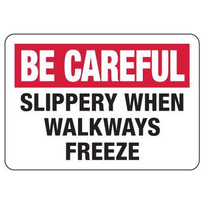 Be Careful Sign: Slippery When Walkways Freeze