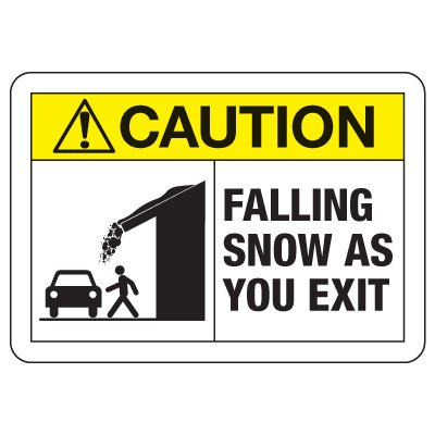 ANSI Caution Sign: Falling Snow As You Exit