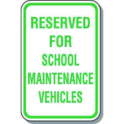 Parking Signs - Reserved For School Maintenance