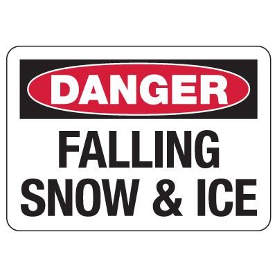 OSHA Danger Sign: Falling Ice & Snow