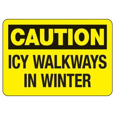 OSHA Caution Sign: Icy Walkways In Winter