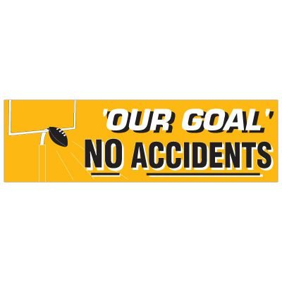 Our Goal No Accidents Banner