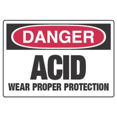 Chemical Hazard Danger Sign - Acid Wear Proper Protection