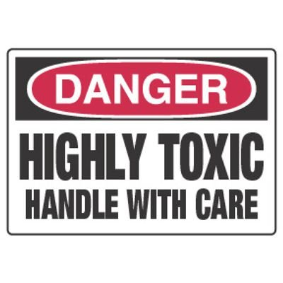 Chemical Hazard Danger Sign - Highly Toxic Handle With Care
