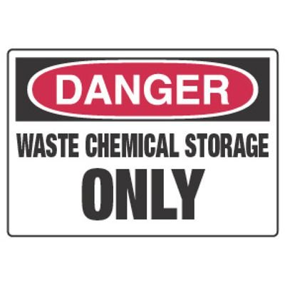 Chemical Hazard Danger Sign - Waste Chemical Storage Only