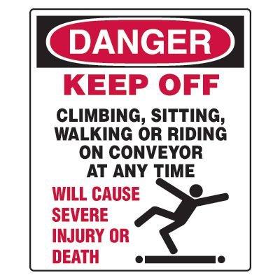 Conveyor Safety Signs - Danger Keep Off Climbing Sitting Walking Or Riding