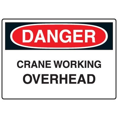Machine & Operational Signs - Danger Crane Working Overhead