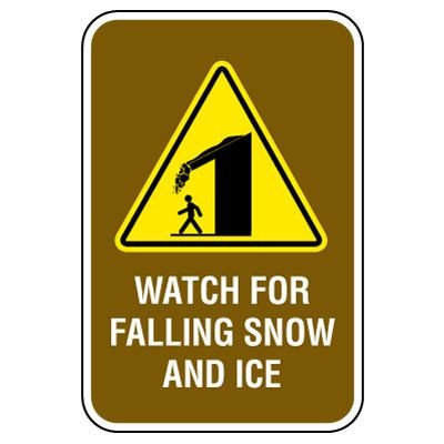 Watch For Falling Snow And Ice Sign