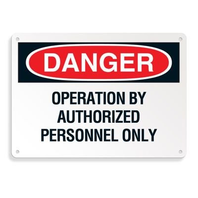 Danger Signs - Operation By Authorized Personnel Only