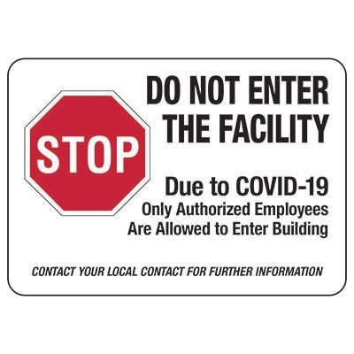Do Not Enter The Facility Due to COVID-19 Sign