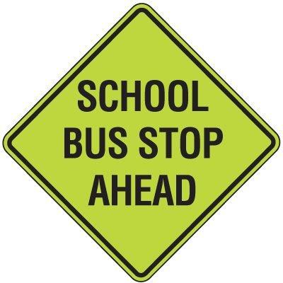 Fluorescent Pedestrian Signs - School Bus Stop Ahead