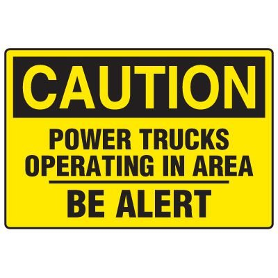 Forklift Safety Signs - Caution Power Trucks Operating In Area Be Alert