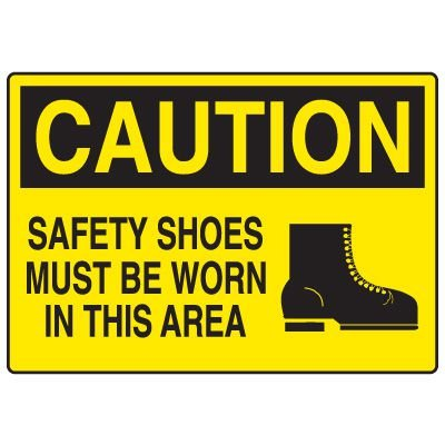 Protective Wear Signs - Caution Safety Shoes Must Be Worn In This Area