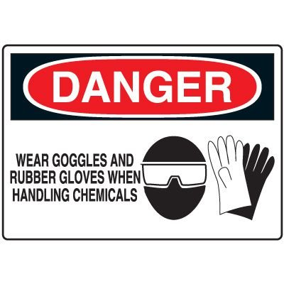 Protective Wear Signs - Danger Wear Goggles and Rubber Gloves When Handling Chemicals