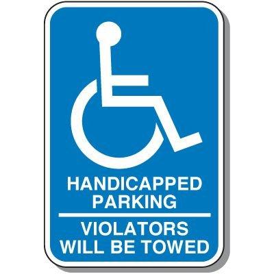 Handicap Signs - Violators Will Be Towed (Symbol of Access)