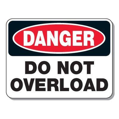 Haulage Signs - Danger Do Not Overload