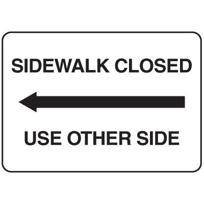 Jumbo Construction Signs - Sidewalk Closed (Arrow Left)