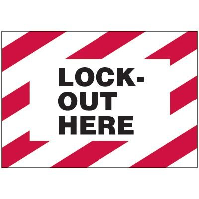 Lockout Hazard Warning Labels - Lock-Out Here