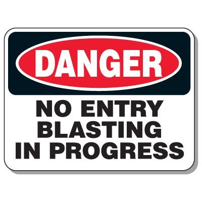 Giant Explosives & Blasting Signs - No Entry Blasting In Progress