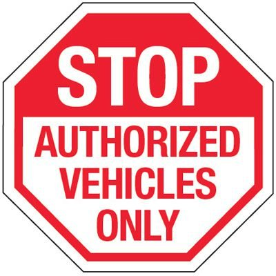 Reflective Stop Authorized Vehicles Only Signs