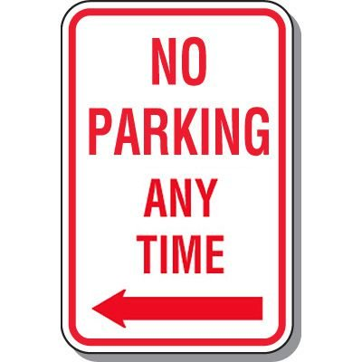 No Parking Signs - No Parking Any Time (Left Arrow)