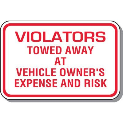 No Parking Signs - Violators Will Be Towed Away