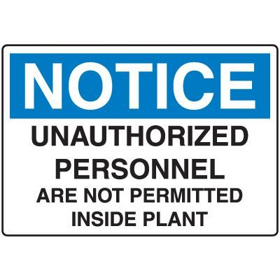 Unauthorized Personnel Not Permitted Inside Plant Sign