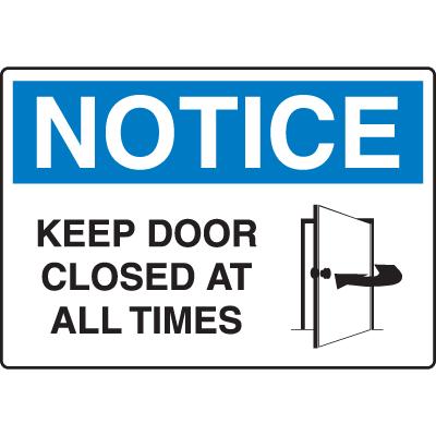 Keep Door Closed At All Times OSHA Notice Sign