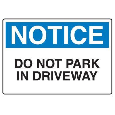 Traffic & Parking Signs - Notice Do Not Park In Driveway