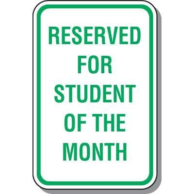 Parking Signs - Reserved For Student Of The Month