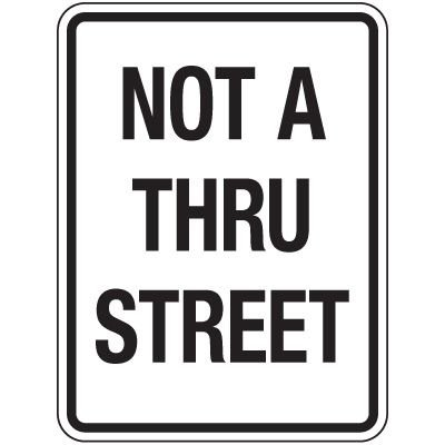 Reflective Traffic Reminder Signs - Not A Thru Street