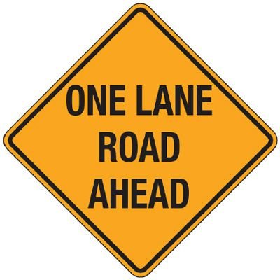 Reflective Warning Signs - One Lane Road Ahead