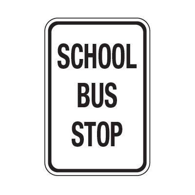 School Bus Stop - School Parking Signs