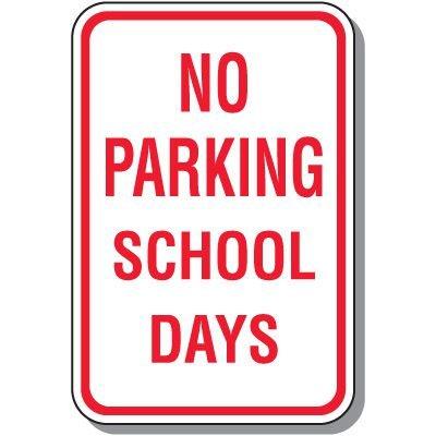 School Parking Signs - No Parking School Days