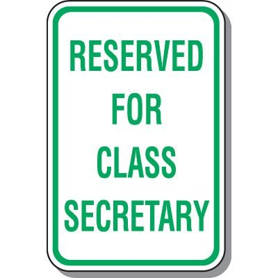 School Parking Signs - Reserved For Class Secretary