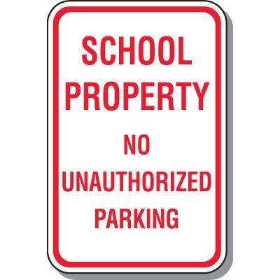 School Parking Signs - School Property No Unauthorized Parking