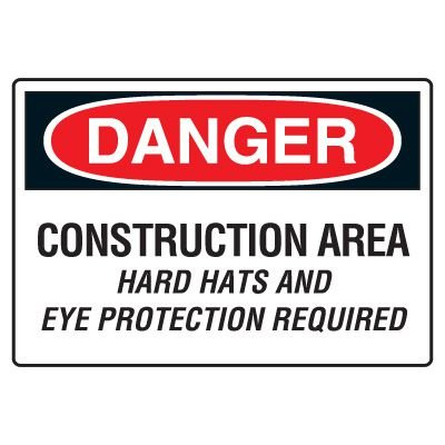 Site Safety Signs - Danger Construction Area Hard Hats And Eye Protection Required
