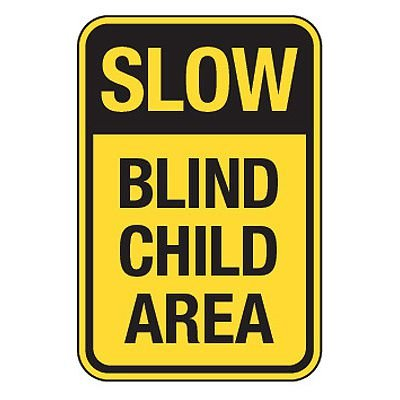 Slow Blind Child Area - Reflective Pedestrian Crossing Signs