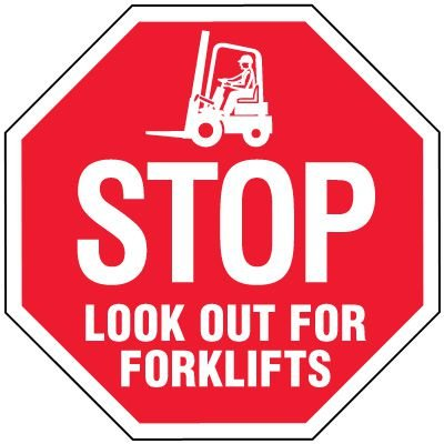 Stop Signs - Stop Look Out For Forklifts