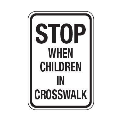 Stop When Children In Crosswalk - School Parking Signs